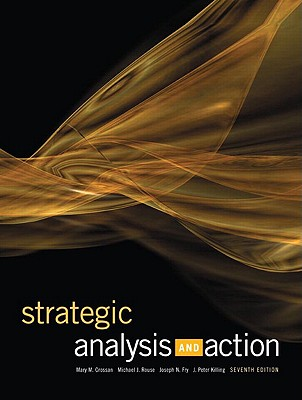 Strategic Analysis and Action - Crossan, Mary M, and Rouse, Michael J, and Fry, Joseph N