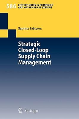 Strategic Closed-Loop Supply Chain Management - Lebreton, Baptiste