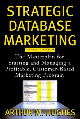 Strategic Database Marketing - Hughes, Arthur Middleton