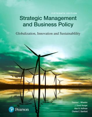 Strategic Management and Business Policy: Globalization, Innovation and Sustainability - Wheelen, Thomas L., and Hunger, J. David, and Hoffman, Alan N.