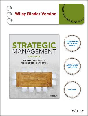 Strategic Management Concepts - Dyer, Jeff, and Godfrey, Paul, and Jensen, Robert