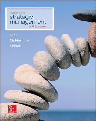 Strategic Management: Text and Cases - Dess, Gregory G., and Lumpkin, G. T., and Eisner, Alan