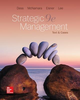 Strategic Management: Text and Cases - Dess, Gregory, and Mcnamara, Gerry, and Eisner, Alan