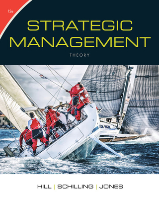 Strategic Management: Theory: An Integrated Approach - Hill, Charles W L, Dr., and Schilling, Melissa A, Professor, and Jones, Gareth R