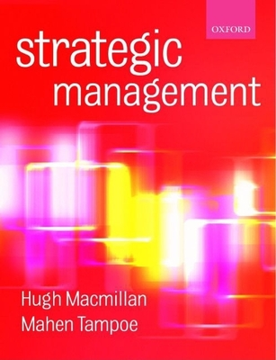 Strategic Mgmt - MacMillan, Hugh, and Tampoe, Mahen, Dr.