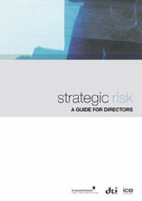 Strategic Risk: A Guide for Directors - Actuarial Profession, and Institution of Civil Engineers (Other primary creator)