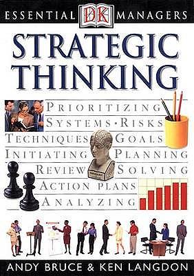 Strategic Thinking - Bruce, Andrew, and Langdon, Ken