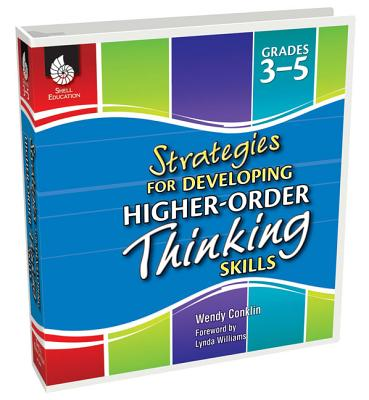 Strategies for Developing Higher-Order Thinking Skills (Grades 3-5) - Teacher Created Materials
