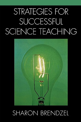 Strategies for Successful Science Teaching - Brendzel, Sharon