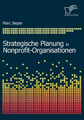 Strategische Planung in Nonprofit-Organisationen - Sieper, Marc