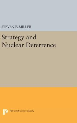 Strategy and Nuclear Deterrence - Miller, Steven E.