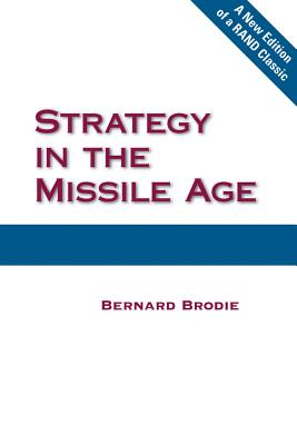Strategy in the Missile Age - Brodie, Bernard