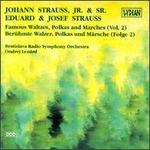 Strauss: Famous Waltzes, Polkas And Marches, Vol. 2
