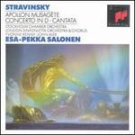 Stravinsky: Apollon Musag�te; Concerto in D; Cantata