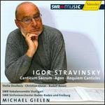 Stravinsky: Canticum Sacrum; Agon; Requiem Canticles