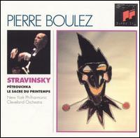 Stravinsky: P�trouchka; Le Sacre du Printemps - Pierre Boulez (conductor)