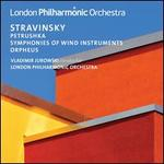 Stravinsky: Petrushka; Symphonies of Wind Instruments; Orpheus