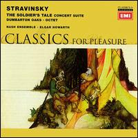 Stravinsky: Soldier's Tale; Dumbarton Oaks; Octet - Anthony Chidell (horn); Antony Pay (clarinet); Brian Wightman (bassoon); Christopher van Kampen (cello);...
