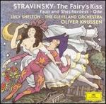Stravinsky: The Fairy's Kiss; Faun and Shepherdess; Ode