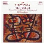 Stravinsky: The Firebird (Transcribed for Piano by the Composer)