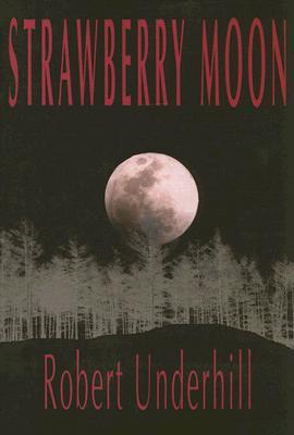 Strawberry Moon - Underhill, Robert