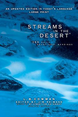 Streams in the Desert, Large Print: 366 Daily Devotional Readings - Cowman, L B E, and Reimann, Jim