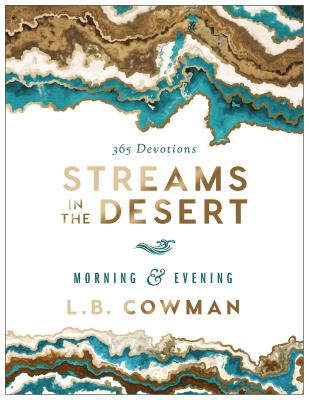 Streams in the Desert Morning and Evening: 365 Devotions - Cowman, L B E