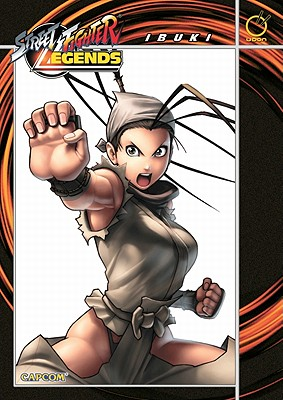 Street Fighter Legends: Ibuki - Zubkavich, Jim, and Dogan, Omar