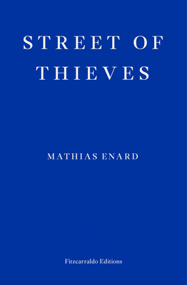 Street of Thieves - Enard, Mathias, and Mandell, Charlotte (Translated by)
