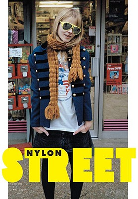 Street: The Nylon Book of Global Style - Nylon Magazine (Editor)