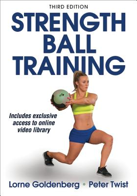 Strength Ball Training - Goldenberg, Lorne, Mr., and Twist, Peter W