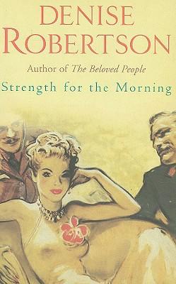 Strength for the Morning - Robertson, Denise