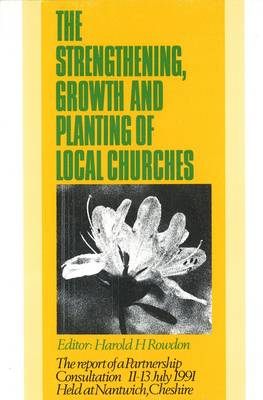 Strengthening Growth and Planting Churches - Rowdon, Harold H. (Editor)