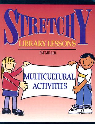 Stretchy Library Lessons: Multicultural Activities - Miller, Pat