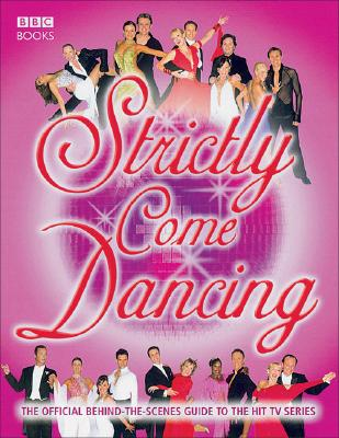 Strictly Come Dancing - Smith, Rupert, and Forsyth, Bruce (Foreword by), and Daly, Tess (Foreword by)