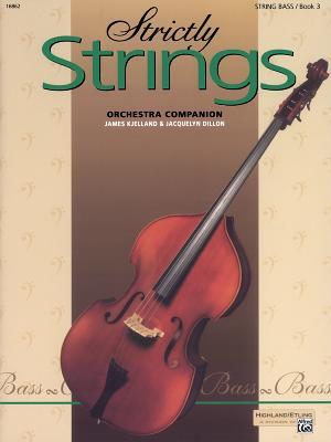 Strictly Strings, Bk 3: Bass - Dillon, Jacquelyn, and Kjelland, James