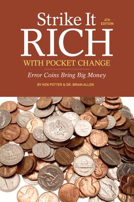Strike It Rich with Pocket Change: Error Coins Bring Big Money - Potter, Ken, and Allen, Brian