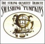 String Quartet Tribute to Smashing Pumpkins