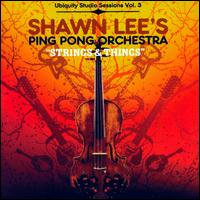 Strings and Things: Ubiquity Studio Sessions, Vol. 3 - Shawn Lee/Ping Pong Orchestra