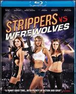 Strippers vs. Werewolves [Blu-ray]