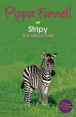 Stripy: The Zebra Foal - Funnell, Pippa