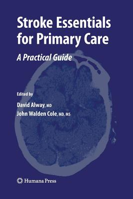 Stroke Essentials for Primary Care: A Practical Guide - Alway, David (Editor)