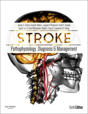 Stroke: Pathophysiology, Diagnosis, and Management - Mendelow, A David, MB, Bch, Frcs, PhD, and Lo, Eng H (Editor), and Sacco, Ralph L (Editor)