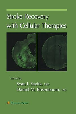 Stroke Recovery with Cellular Therapies - Savitz, Sean I (Editor), and Rosenbaum, Daniel M (Editor)