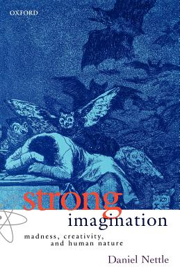 Strong Imagination: Madness, Creativity and Human Nature - Nettle, Daniel