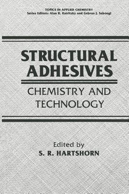 Structural Adhesives: Chemistry and Technology - Hartshorn, S R (Editor)