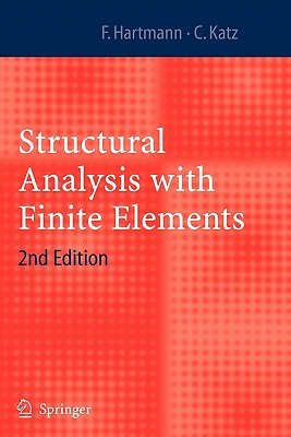 Structural Analysis with Finite Elements - Hartmann, Friedel, and Katz, Casimir