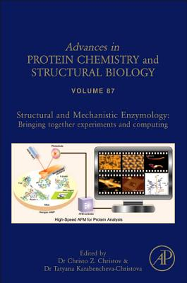 Structural and Mechanistic Enzymology: : Bringing Together Experiments and Computing - Christov, Christo
