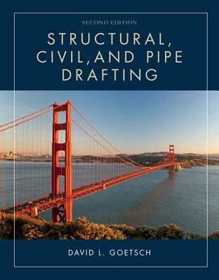 Structural, Civil, and Pipe Drafting - Goetsch, David L
