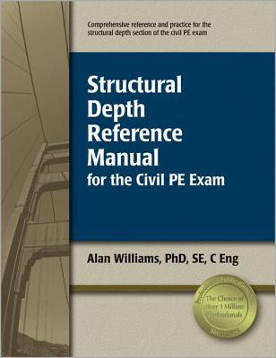 Structural Depth Reference Manual for the Civil PE Exam - Williams, Alan